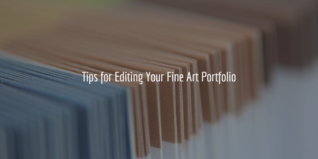 Tips for Editing Your Fine Art Print Portfolio