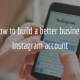 How to build a better business Instagram account