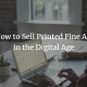 How to Sell Printed Fine Art in the Digital Age